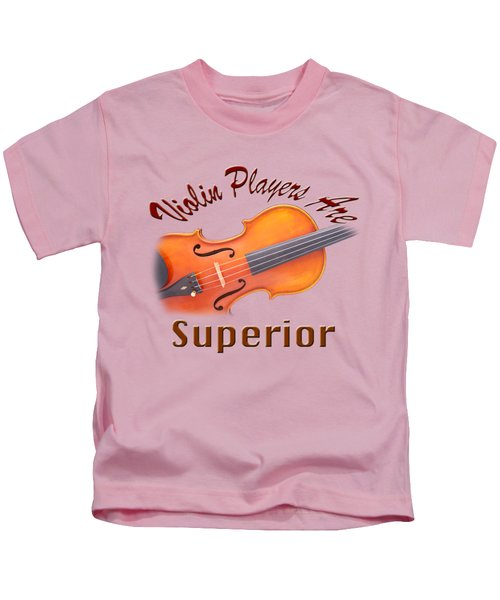 Violin Players Are Superior Kids T-Shirt by M K  Miller