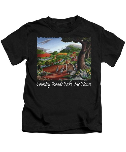 Country Roads Take Me Home T Shirt - Turkeys In The Hills Country Landscape 2 Kids T-Shirt by Walt Curlee
