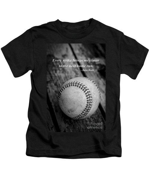 Babe Ruth Baseball Quote Kids T-Shirt by Edward Fielding