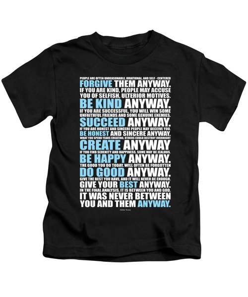 People Are Often Unreasonable, Irrational, And Self Centered Forgive Them Anyway Quotes Poster Kids T-Shirt by Lab No 4