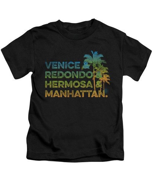 Venice And Redondo And Hermosa And Manhattan Kids T-Shirt by SoCal Brand