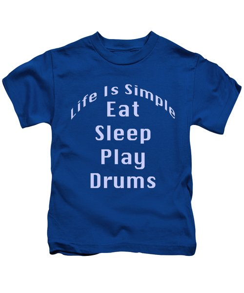 Drums Eat Sleep Play Drums 5513.02 Kids T-Shirt by M K  Miller