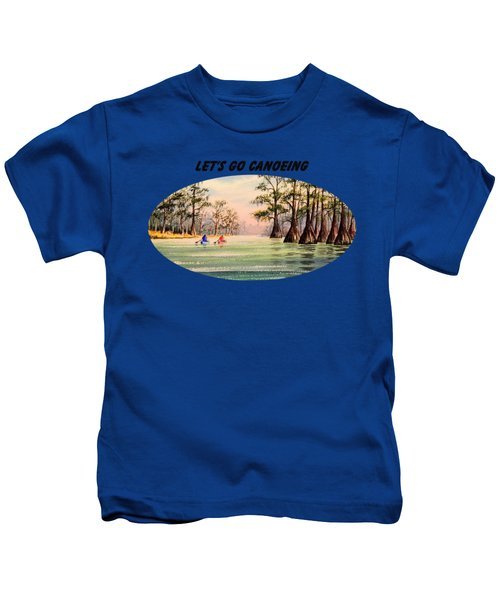 Let's Go Canoeing Kids T-Shirt by Bill Holkham