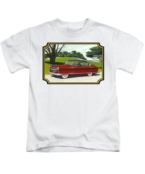 1953 Nash Rambler Car Americana Rustic Rural Country Auto Antique Painting Red Golf Kids T-Shirt by Walt Curlee