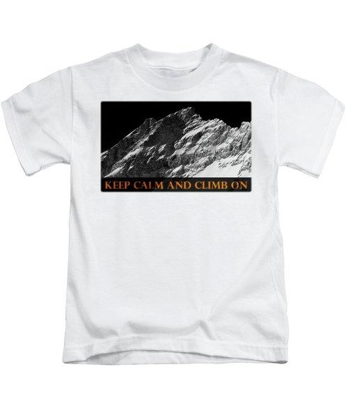 Keep Calm And Climb On Kids T-Shirt by Frank Tschakert