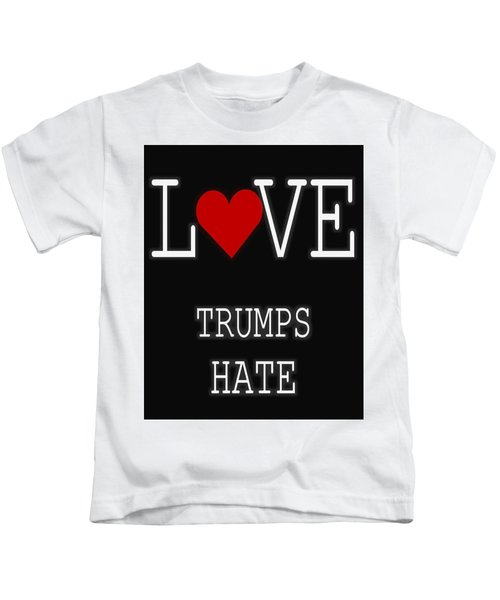 Love Trumps Hate Kids T-Shirt by Dan Sproul