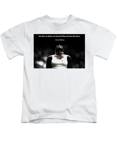 Serena Williams Quote 2a Kids T-Shirt by Brian Reaves
