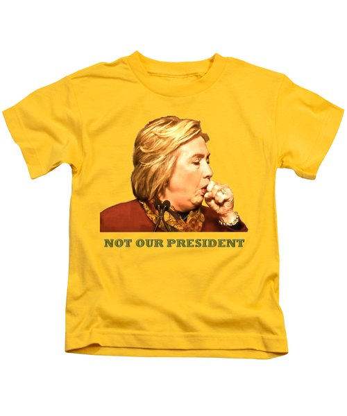Not Our President Kids T-Shirt by Funk