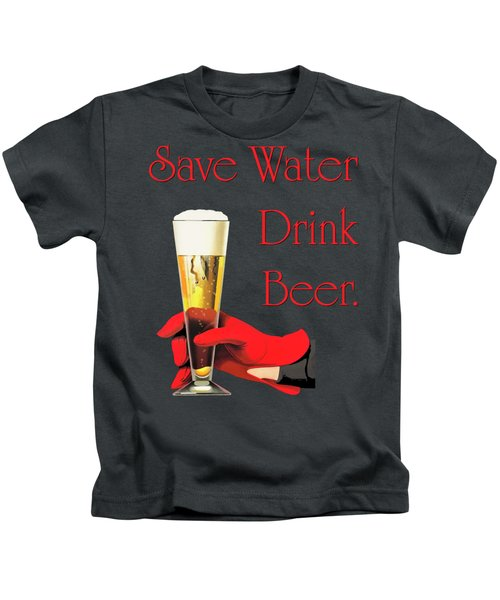 Be A Conservationist Save Water Drink Beer Kids T-Shirt by Tina Lavoie