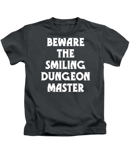 Beware The Smiling Dungeon Master Kids T-Shirt by Geekery