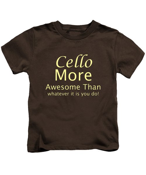 Cellos More Awesome Than You 5568.02 Kids T-Shirt by M K  Miller