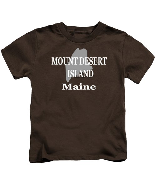 Mount Desert Island Maine State City And Town Pride  Kids T-Shirt by Keith Webber Jr