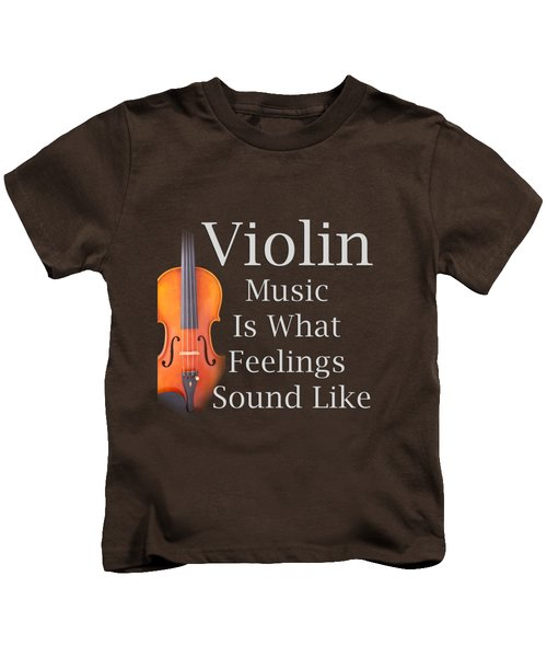 Violin Is What Feelings Sound Like 5589.02 Kids T-Shirt by M K  Miller
