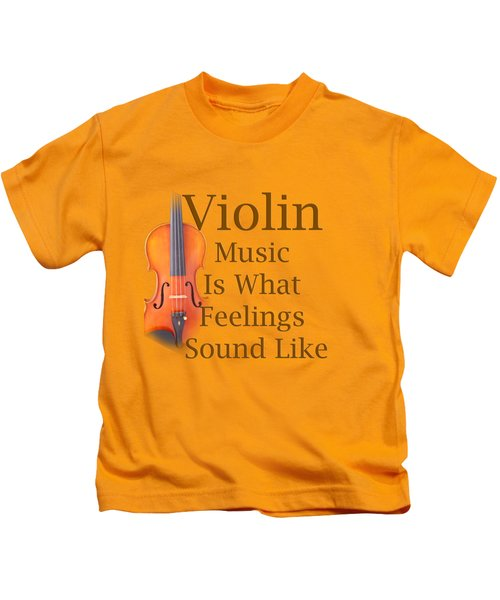 Violin Is What Feelings Sound Like 5588.02 Kids T-Shirt by M K  Miller