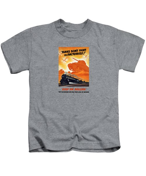 Tanks Don't Fight In Factories Kids T-Shirt by War Is Hell Store