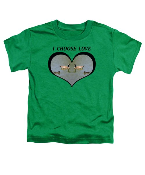 I Chose Love With A Spoonbill Duck And Geese On A Pond In A Heart Toddler T-Shirt by Julia L Wright