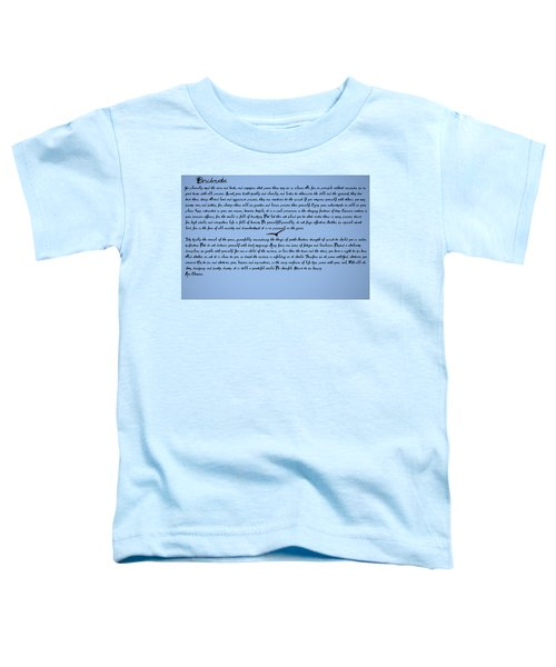 Desiderata Toddler T-Shirt by Bill Cannon