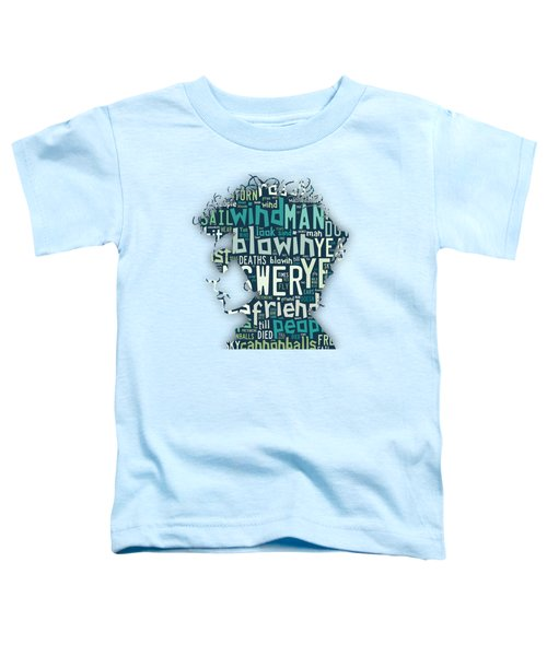 Bob Dylan Blowin In The Wind Toddler T-Shirt by Marvin Blaine
