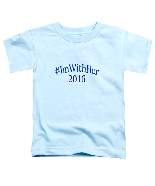 Imwithher Toddler T-Shirt by Bill Owen