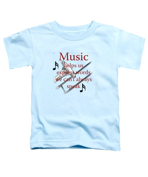 Trombone Music Expresses Words Toddler T-Shirt by M K  Miller