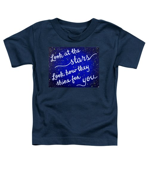 Look At The Stars Quote Painting Toddler T-Shirt by Michelle Eshleman
