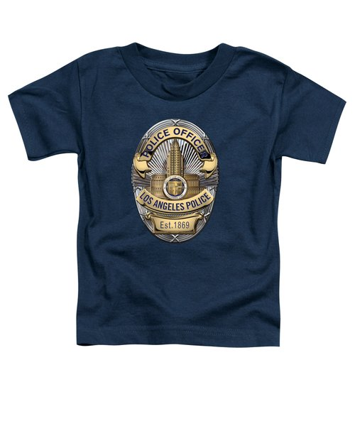 Los Angeles Police Department  -  L A P D  Police Officer Badge Over Blue Velvet Toddler T-Shirt by Serge Averbukh