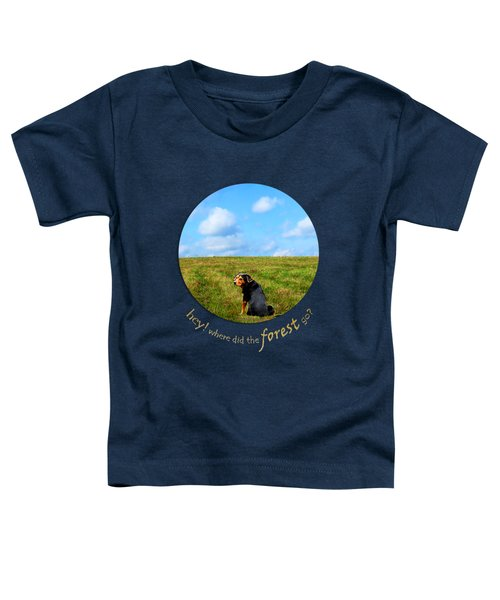 Where Did The Forest Go Toddler T-Shirt by Christina Rollo