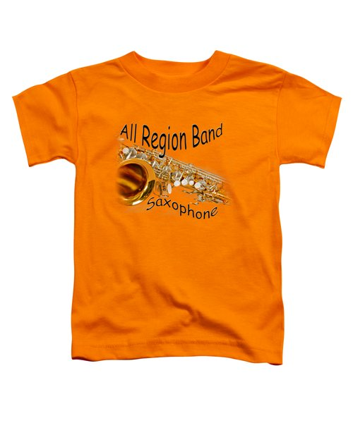 All Region Band Saxophone Toddler T-Shirt by M K  Miller