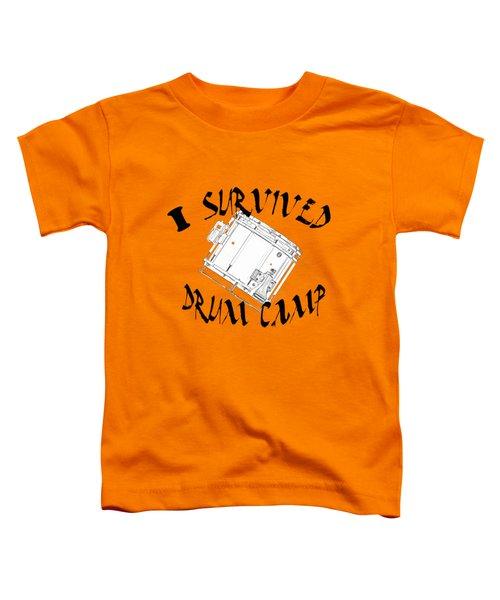 I Survived Drum Camp Toddler T-Shirt by M K  Miller