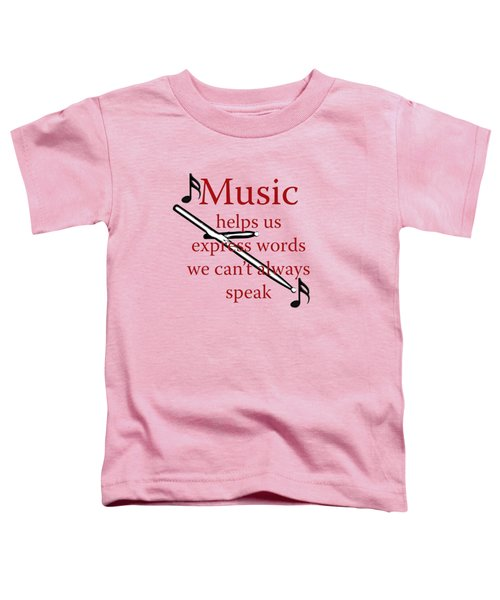 Drum Music Helps Us Express Words Toddler T-Shirt by M K  Miller