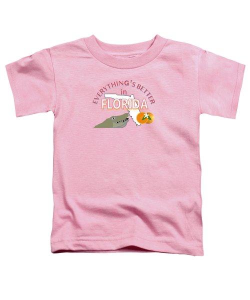 Everything's Better In Florida Toddler T-Shirt by Pharris Art