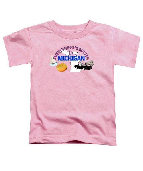 Everything's Better In Michigan Toddler T-Shirt by Pharris Art