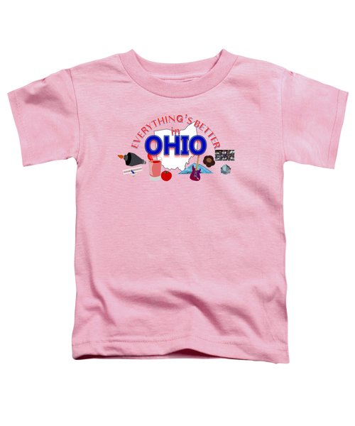 Everything's Better In Ohio Toddler T-Shirt by Pharris Art