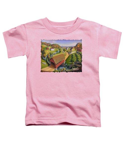 Folk Art Covered Bridge Appalachian Country Farm Summer Landscape - Appalachia - Rural Americana Toddler T-Shirt by Walt Curlee