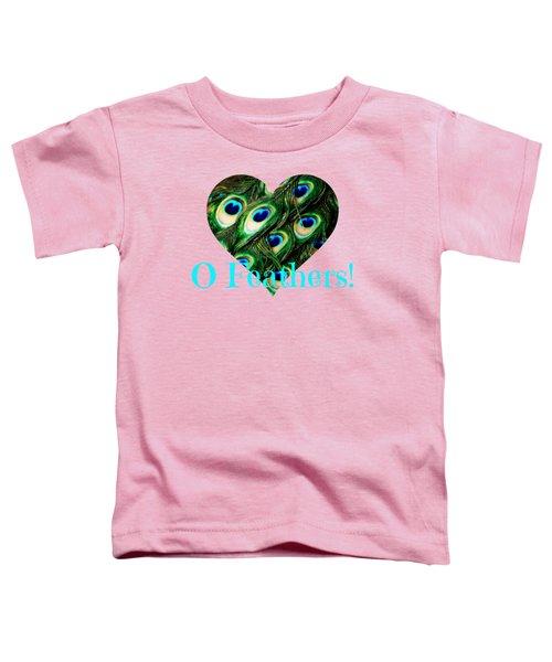 O Feathers Toddler T-Shirt by Anita Faye