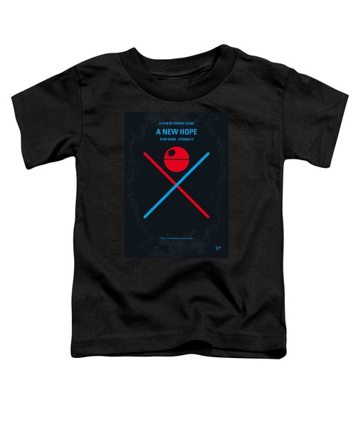 No154 My Star Wars Episode Iv A New Hope Minimal Movie Poster Toddler T-Shirt by Chungkong Art