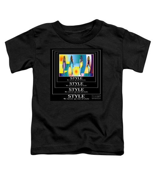 Style Toddler T-Shirt by Kim Peto