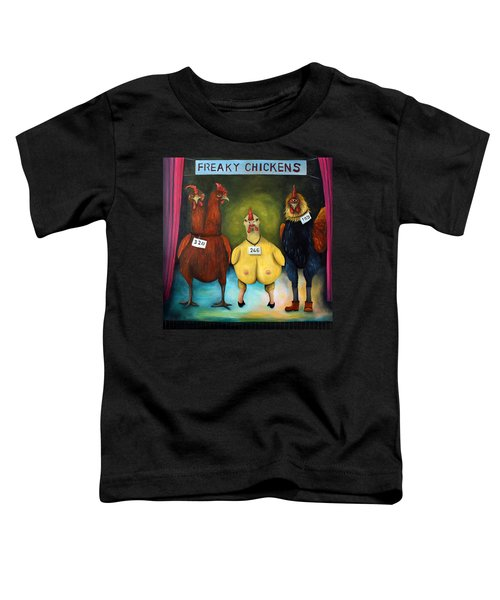 The Freaky Chicken Competition Toddler T-Shirt by Leah Saulnier The Painting Maniac