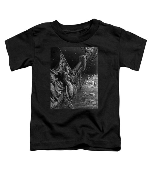 The Mariner Gazes On The Serpents In The Ocean Toddler T-Shirt by Gustave Dore