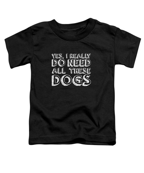 All These Dogs Toddler T-Shirt by Nancy Ingersoll