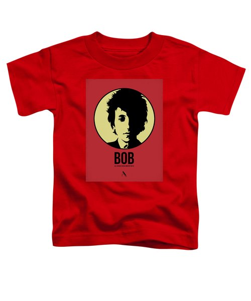 Bob Poster 1 Toddler T-Shirt by Naxart Studio