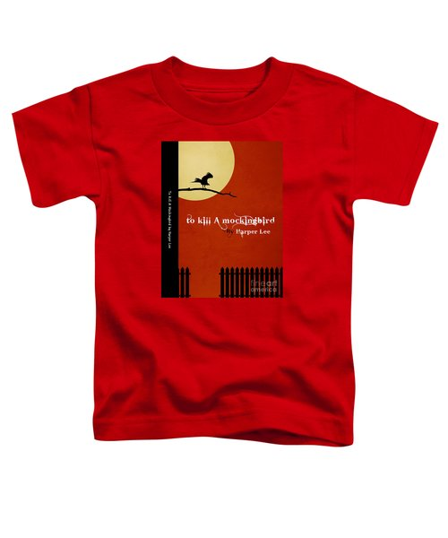 To Kill A Mockingbird Book Cover Movie Poster Art 1 Toddler T-Shirt by Nishanth Gopinathan