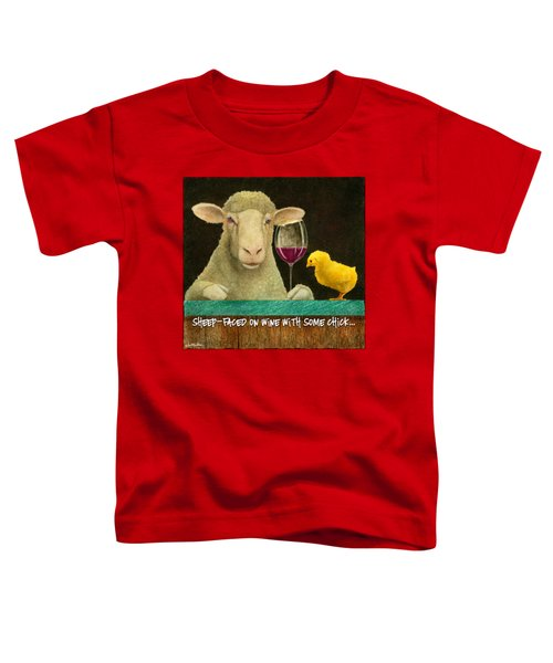 Sheep Faced On Wine With Some Chick... Toddler T-Shirt by Will Bullas