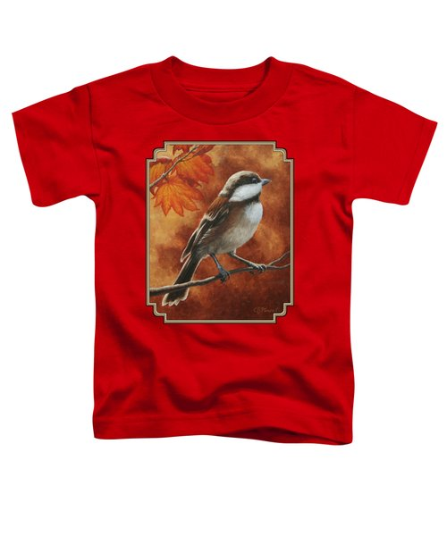 Autumn Chickadee Toddler T-Shirt by Crista Forest