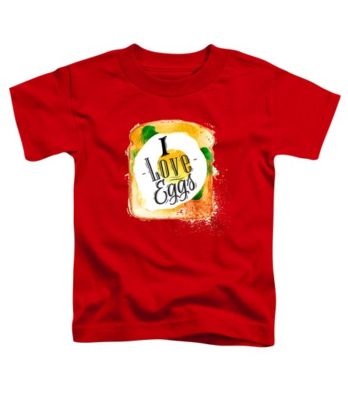 I Love Eggs Toddler T-Shirt by Aloke Design