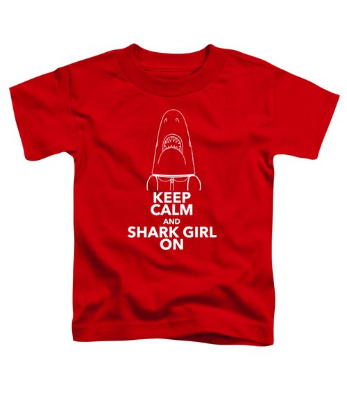 Keep Calm And Shark Girl On Toddler T-Shirt by Chris Bordeleau