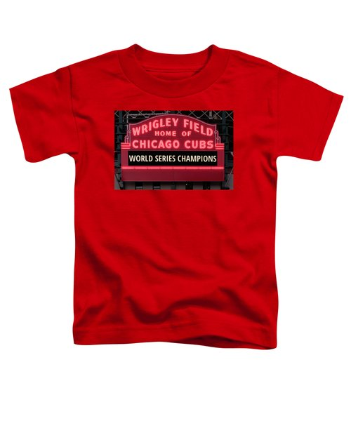 Wrigley Field Marquee Cubs World Series Champs 2016 Front Toddler T-Shirt by Steve Gadomski