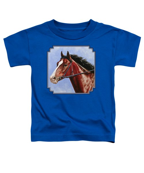 Horse Painting - Determination Toddler T-Shirt by Crista Forest