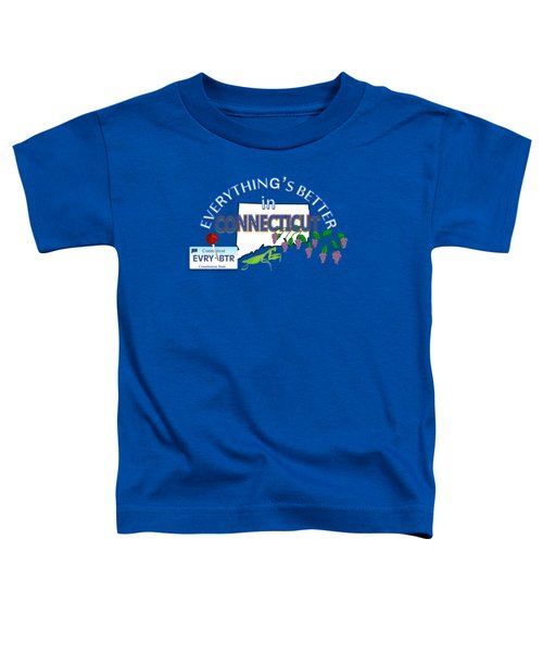 Everything's Better In Connecticut Toddler T-Shirt by Pharris Art