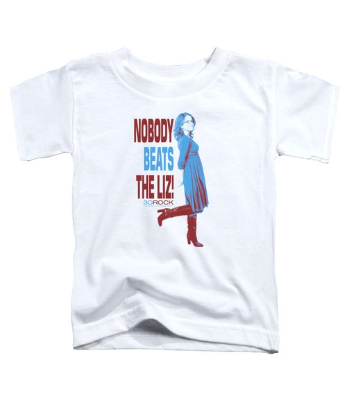 30 Rock - Nobody Beats The Liz Toddler T-Shirt by Brand A